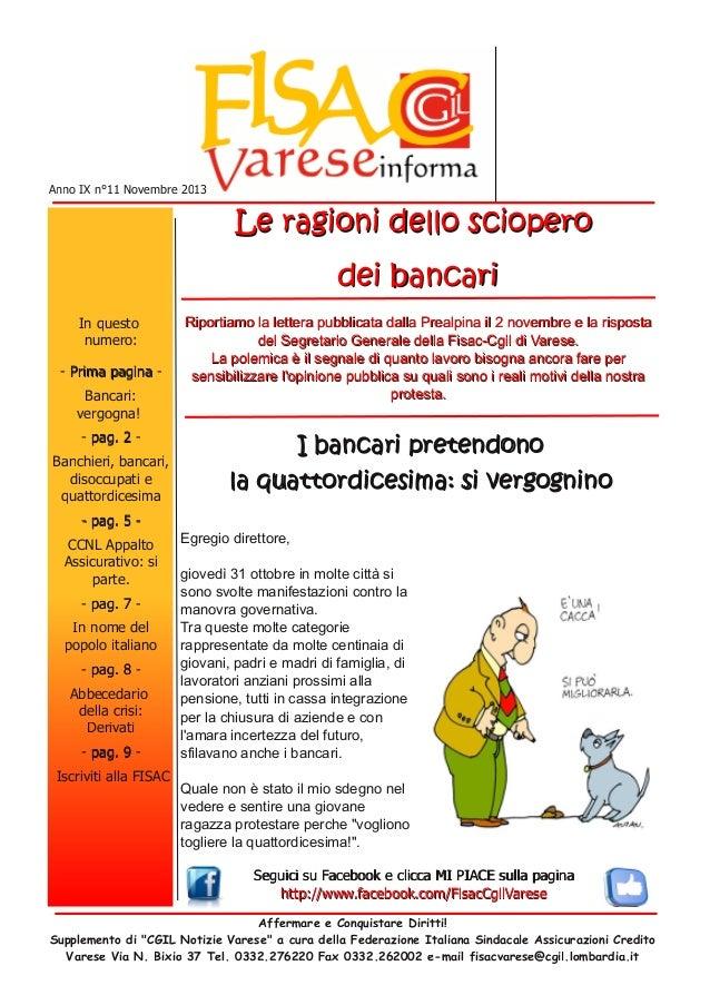 Anno IX n°11 Novembre 2013  In questo numero: - P ri m a p a g i n a Bancari: vergogna! - pa g . 2 Banchieri, bancari, dis...