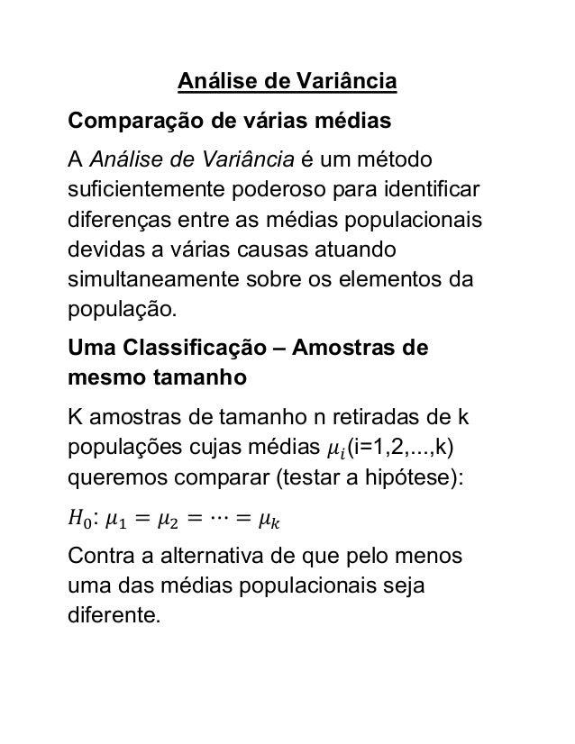 Análise de VariânciaComparação de várias médiasA Análise de Variância é um métodosuficientemente poderoso para identificar...