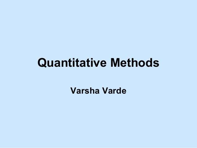 Quantitative Methods Varsha Varde