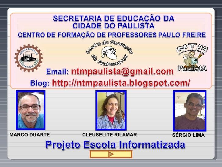 SÉRGIO LIMA CLEUSELITE RILAMAR MARCO DUARTE Centro de Formação de Professores
