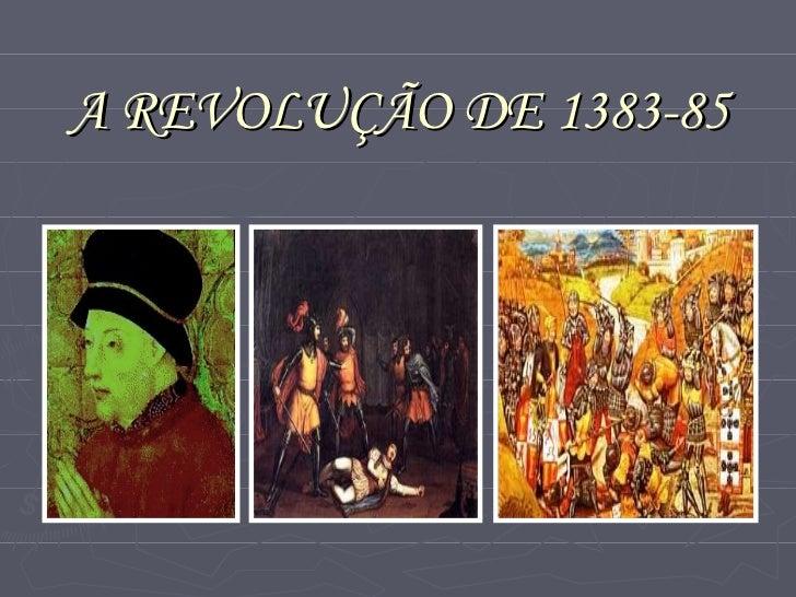 A REVOLUÇÃO DE 1383-85