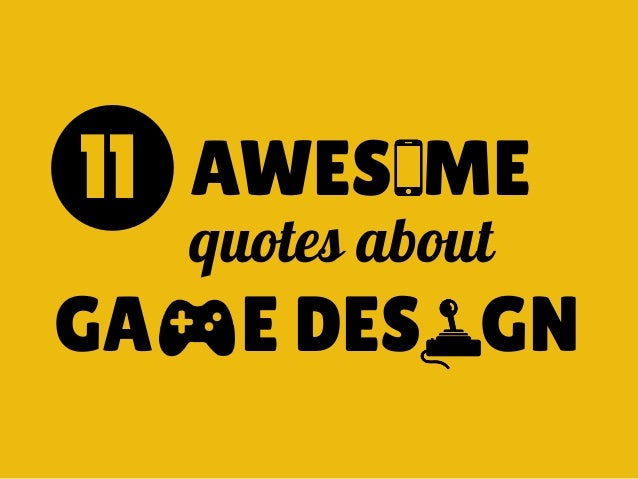 Images 70 Awesome Inspirational Typography Quotes: 11 Awesome Quotes About Game Design