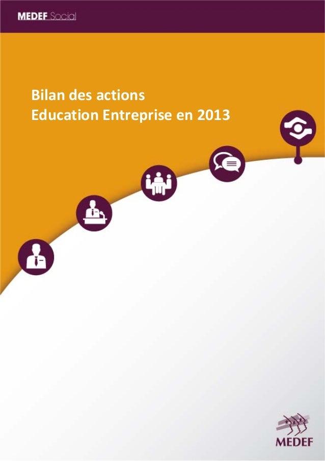 Bilan des actions  Education Entreprise en 2013  MEDEF Actu‐Eco semaine du 16 au 20 juin 2014 1