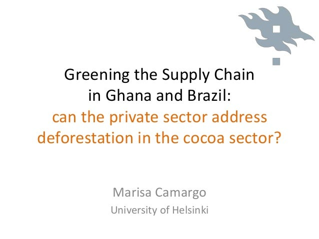 Greening the Supply Chain in Ghana and Brazil: can the private sect…