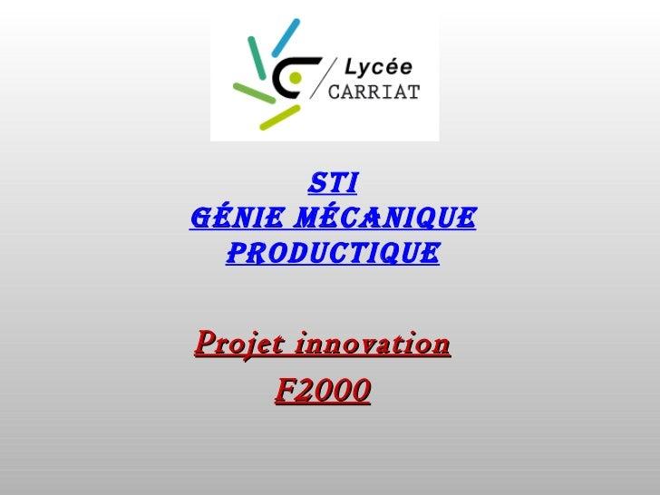 STIGénIe MécanIque  ProducTIqueProjet innovation     F2000