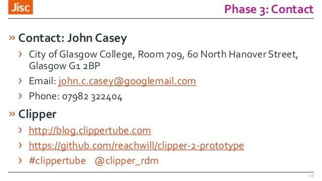 Phase 3: Contact »Contact: John Casey › City of Glasgow College, Room 709, 60 North Hanover Street, Glasgow G1 2BP › Email...