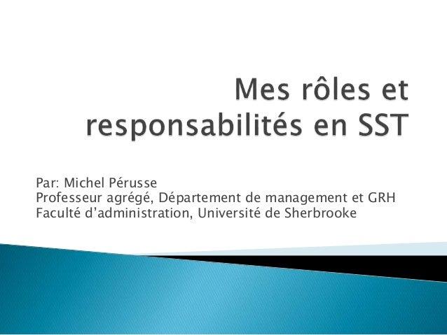 Par: Michel Pérusse Professeur agrégé, Département de management et GRH Faculté d'administration, Université de Sherbrooke