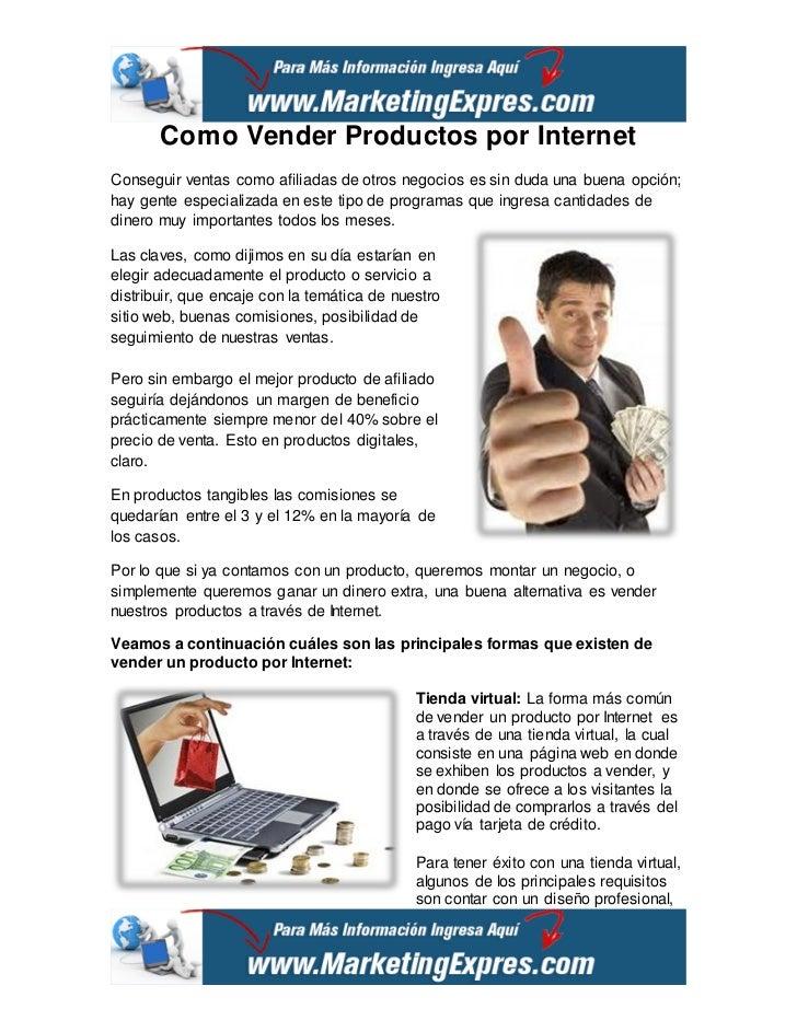 Como Vender Productos por InternetConseguir ventas como afiliadas de otros negocios es sin duda una buena opción;hay gente...
