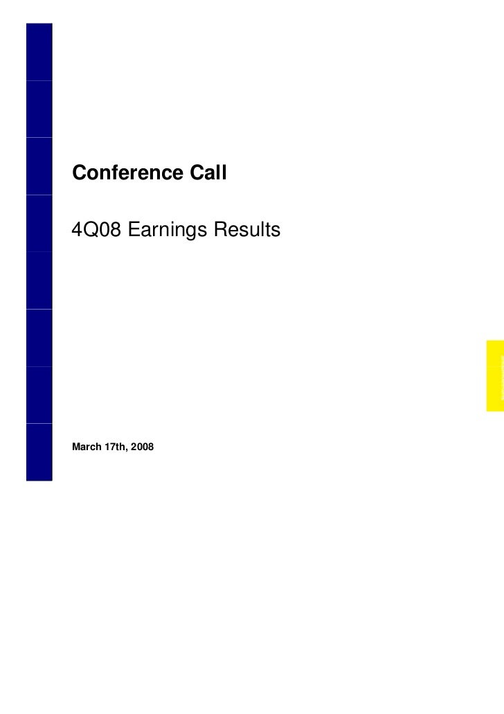 Conference Call    4Q08 Earnings Results    March 17th, 20081