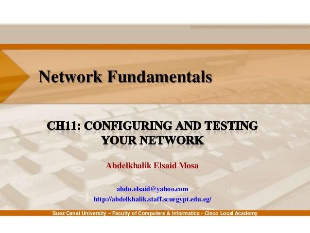 Suez Canal University – Faculty of Computers & Informatics - Cisco Local Academy Network Fundamentals Abdelkhalik Elsaid M...