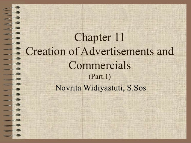 Chapter 11Creation of Advertisements and         Commercials               (Part.1)      Novrita Widiyastuti, S.Sos