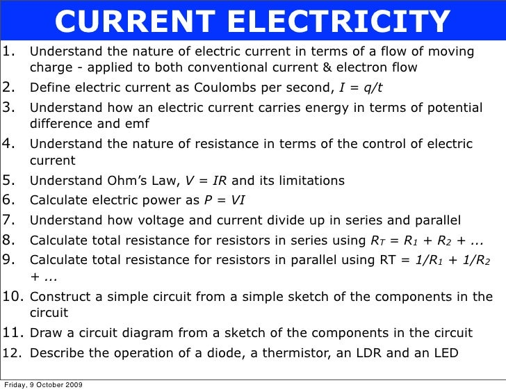 CURRENT ELECTRICITY 1.     Understand the nature of electric current in terms of a flow of moving        charge - applied ...