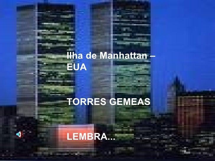 Ilha de Manhattan – EUA TORRES GEMEAS LEMBRA...