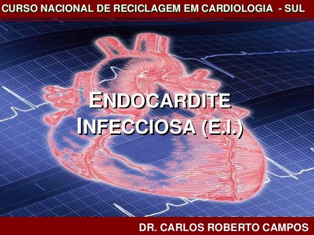 ENDOCARDITE INFECCIOSA (E.I.)ENDOCARDITE INFECCIOSA (E.I.) ENDOCARDITE INFECCIOSA (E.I.) ENDOCARDITE INFECCIOSA (E.I.) CUR...