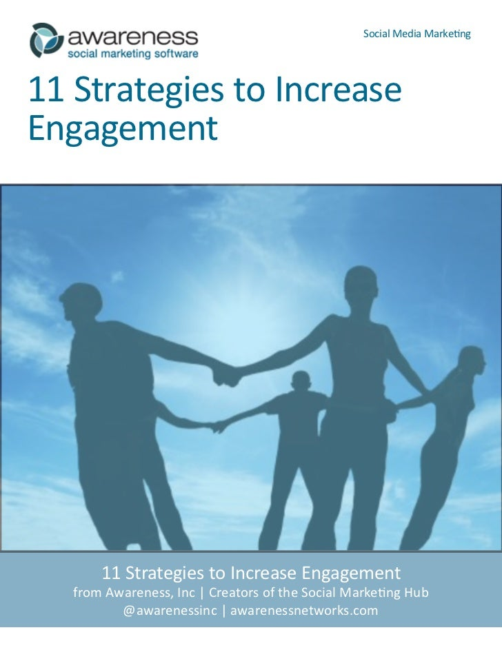 Social Media Marketing11 Strategies to IncreaseEngagement       11 Strategies to Increase Engagement   from Awareness, Inc...