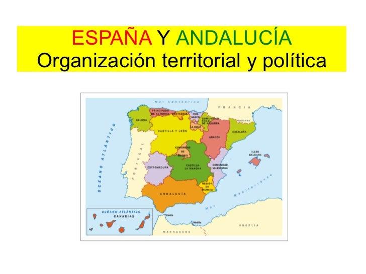 ESPAÑA  Y   ANDALUCÍA Organización territorial y política