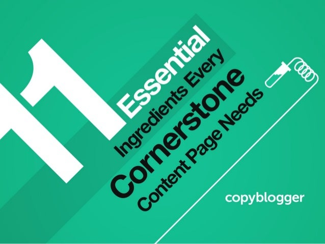 11 Essential Ingredients Every Cornerstone Content Page Needs Keywords