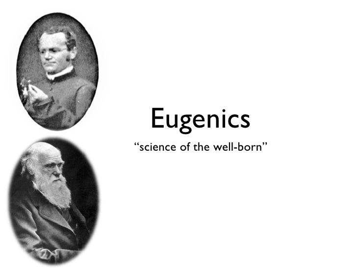 "Eugenics ""science of the well-born"""