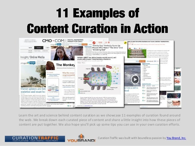 Learn the art and science behind content curation as we showcase 11 examples of curation found aroundthe web. We break dow...
