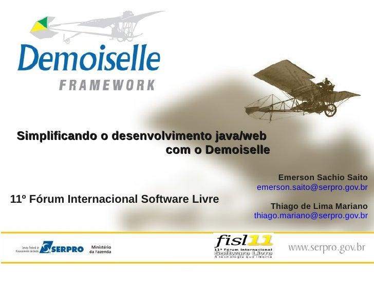 Simplificando o desenvolvimento java/web                         com o Demoiselle                                         ...