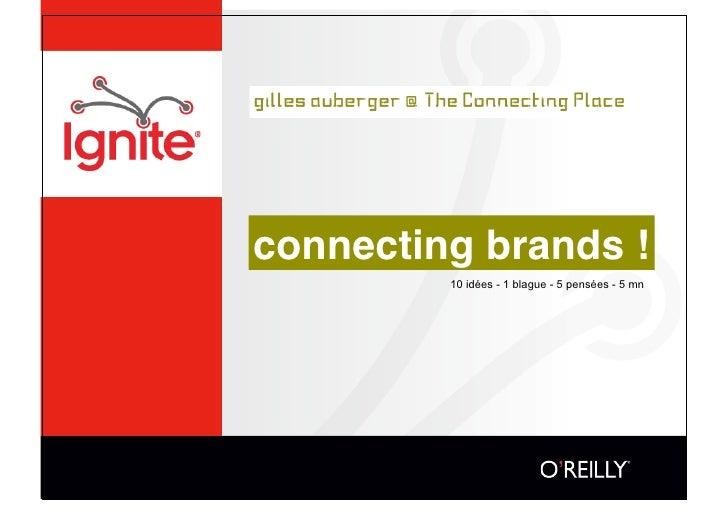 connecting brands !          10 idées - 1 blague - 5 pensées - 5 mn