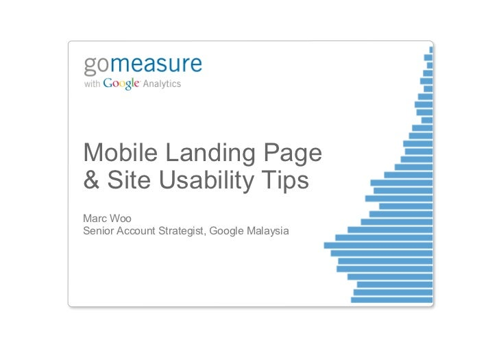 Mobile Landing Page& Site Usability TipsMarc WooSenior Account Strategist, Google Malaysia