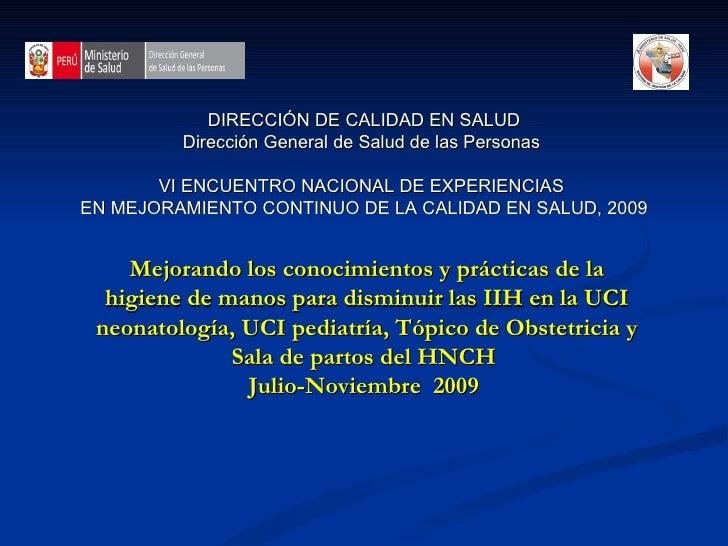 DIRECCIÓN DE CALIDAD EN SALUD Dirección General de Salud de las Personas  VI ENCUENTRO NACIONAL DE EXPERIENCIAS  EN MEJORA...