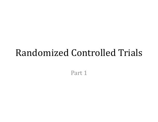 Randomized Controlled Trials Part 1
