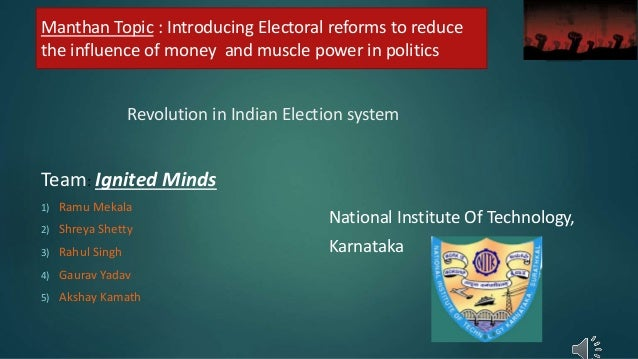 Revolution in Indian Election system National Institute Of Technology, Karnataka Team: Ignited Minds 1) Ramu Mekala 2) Shr...