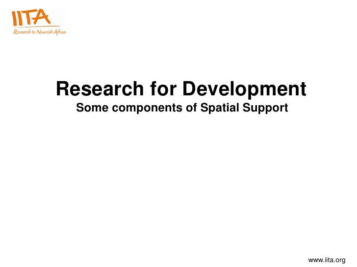 Research for DevelopmentSome components of Spatial Support<br />