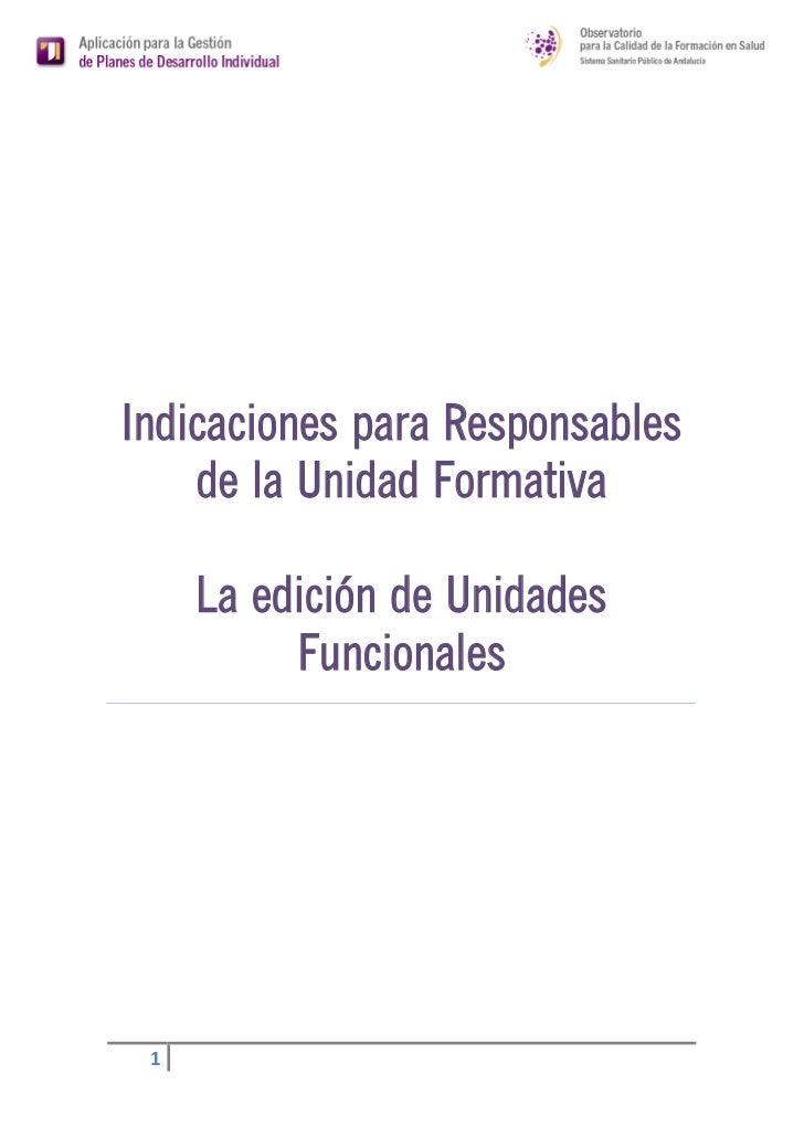 Indicaciones para Responsables    de la Unidad Formativa     La edición de Unidades          Funcionales 1