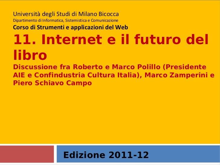 Edizione 2011-12 Università degli Studi di Milano Bicocca Dipartimento di Informatica, Sistemistica e Comunicazione Corso ...