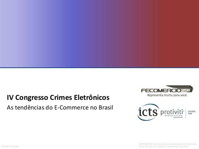 CONFIDENCIAL: Este documento á somente para uso interno da ICTS e não deve ser copiado ou reproduzido a terceiros.© 2012 I...