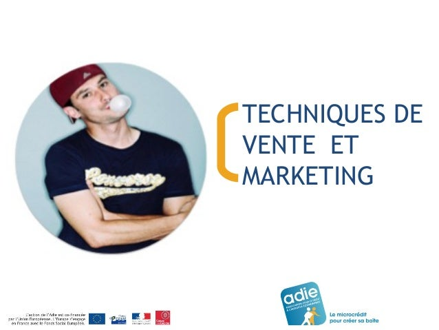 TECHNIQUES DE  VENTE ET  MARKETING