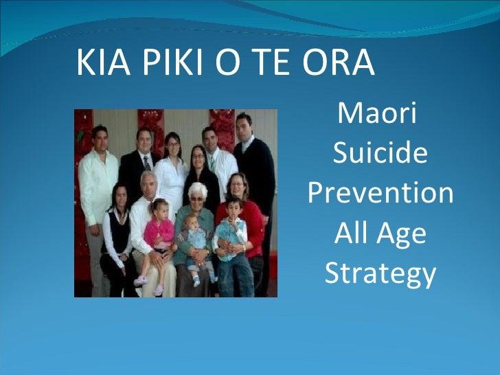 KIA PIKI O TE ORA               Maori               Suicide             Prevention               All Age              Stra...