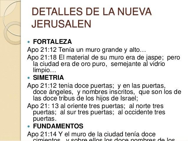 DETALLES DE LA NUEVA    JERUSALEN FORTALEZAApo 21:12 Tenía un muro grande y alto…Apo 21:18 El material de su muro era de ...