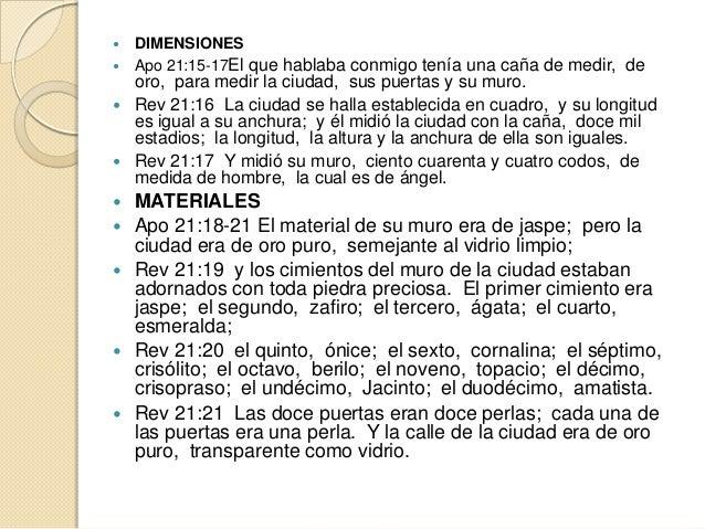  DIMENSIONES Apo 21:15-17El que hablaba conmigo tenía una caña de medir, de  oro, para medir la ciudad, sus puertas y su...