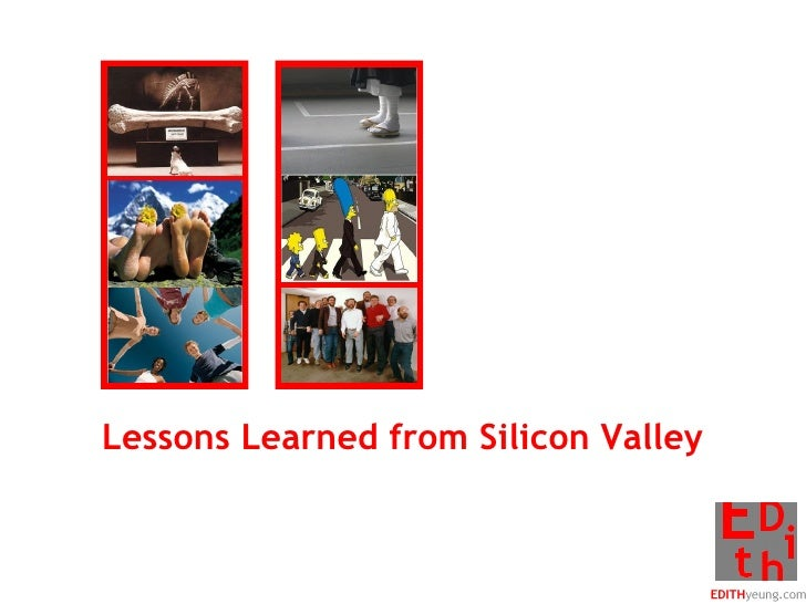Lessons Learned from Silicon Valley