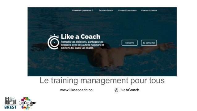 Le training management pour tous www.likeacoach.co  @LikeACoach