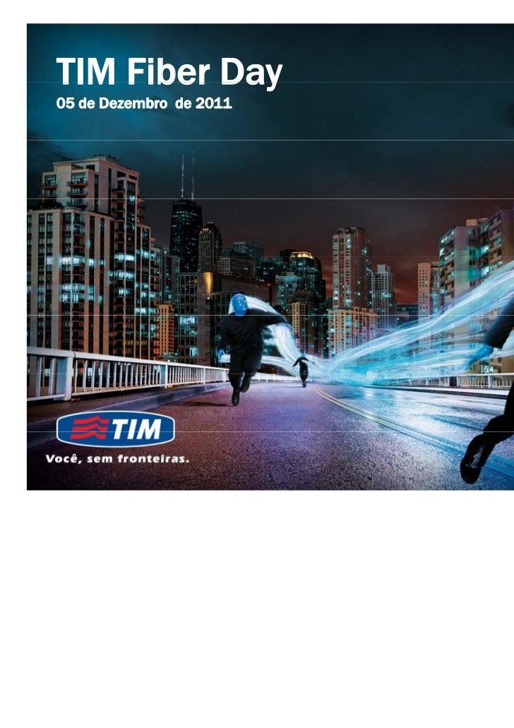 TIM Fiber Day05 de Dezembro de 2011                         0