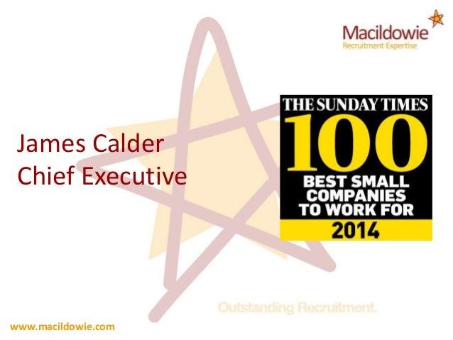 www.macildowie.com James Calder Chief Executive