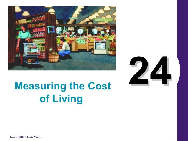 Measuring the Cost of Living  Copyright©2004 South-Western  24