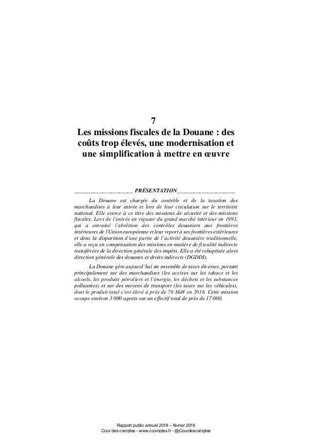 7 Les missions fiscales de la Douane : des coûts trop élevés, une modernisation et une simplification à mettre en œuvre __...