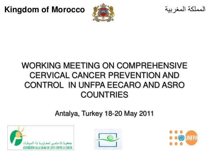 Kingdom of Morocco                          المملكة المغربية   WORKING MEETING ON COMPREHENSIVE    CERVICAL CANCER PREVE...