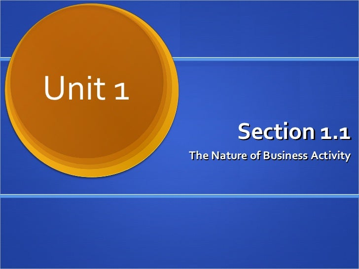 Section 1.1 The Nature of Business Activity Unit 1
