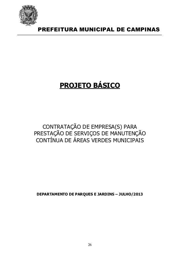 PREFEITURA MUNICIPAL DE CAMPINAS 26 PROJETO BÁSICO CONTRATAÇÃO DE EMPRESA(S) PARA PRESTAÇÃO DE SERVIÇOS DE MANUTENÇÃO CONT...