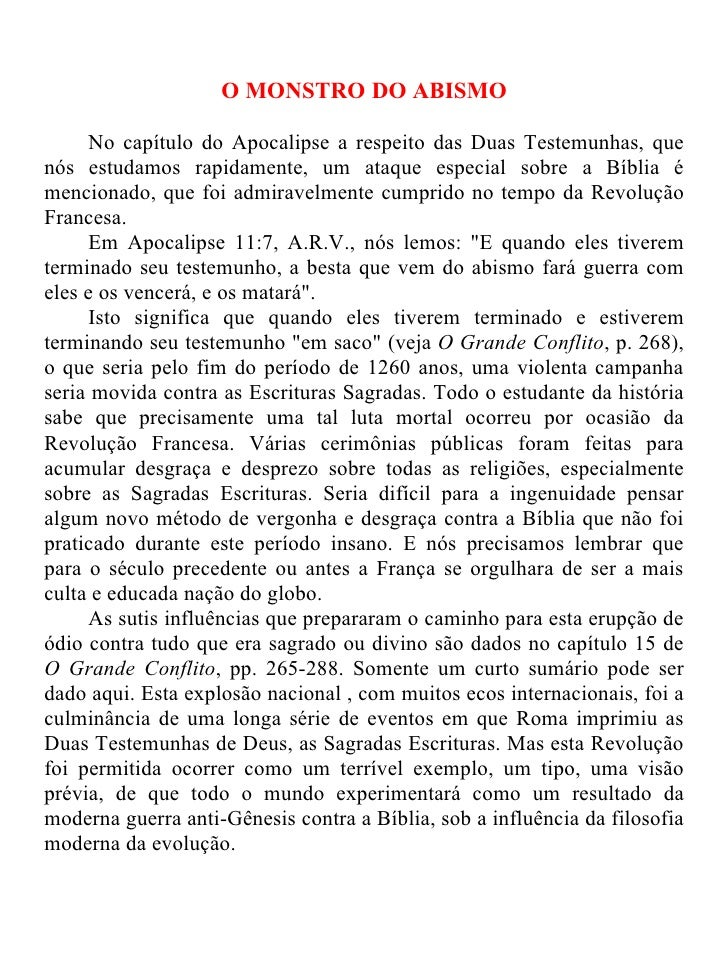 O MONSTRO DO ABISMO     No capítulo do Apocalipse a respeito das Duas Testemunhas, quenós estudamos rapidamente, um ataque...