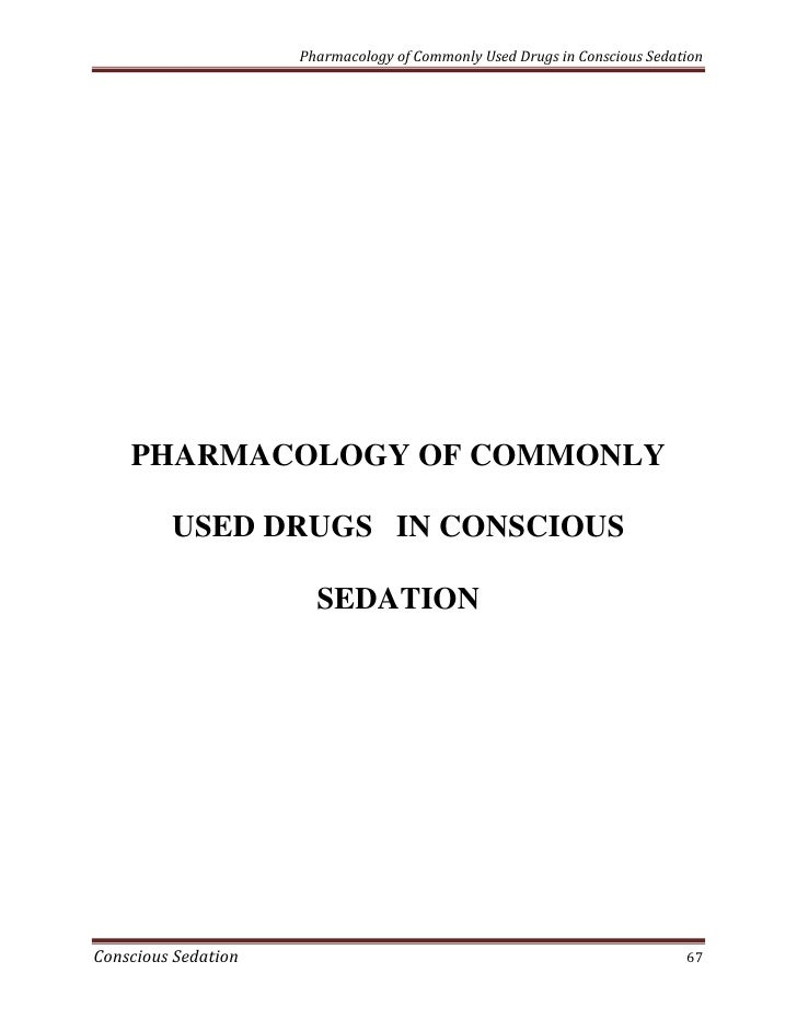 Pharmacology of Commonly Used Drugs in Conscious Sedation    PHARMACOLOGY OF COMMONLY         USED DRUGS IN CONSCIOUS     ...