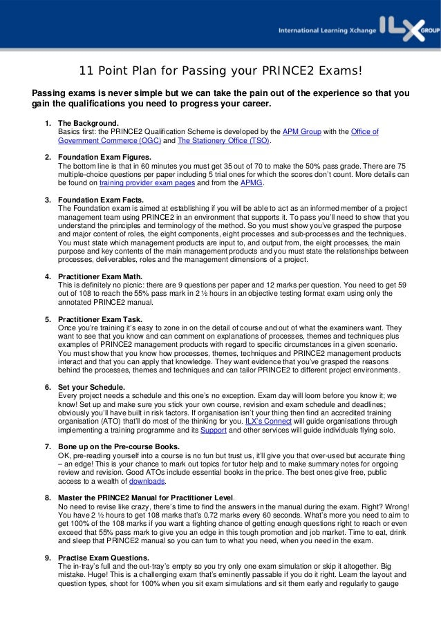 11 Point Plan for Passing your PRINCE2 Exams!Passing exams is never simple but we can take the pain out of the experience ...