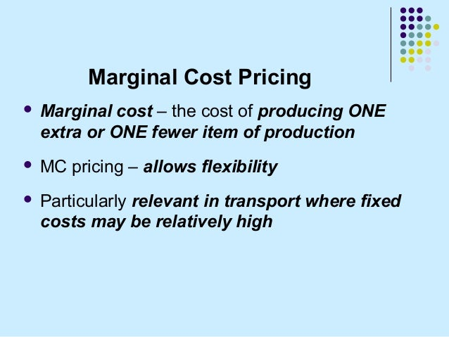 full cost pricing and marginal costing Average and marginal costs are both important concepts  however, this logic  can lead to disaster if you use that as your overall strategy.